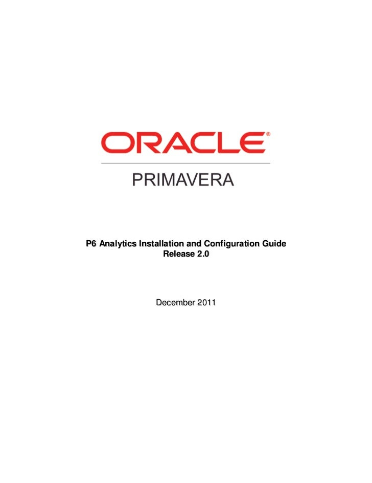 P6 Analytics Installation and Configuration Guide                    Release 2.0                 December 2011