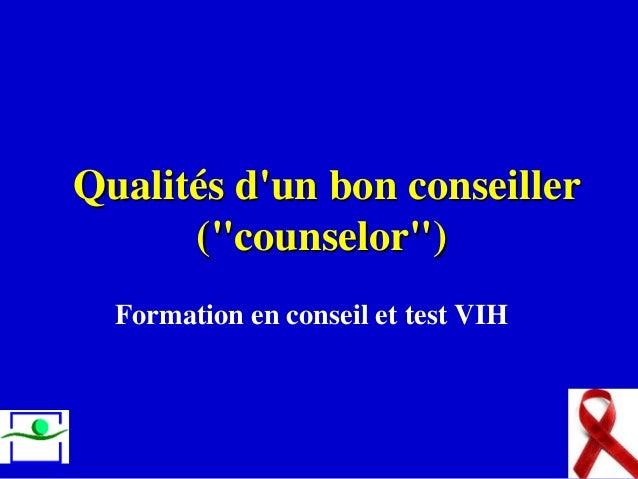 """Qualités d'un bon conseiller (""""counselor"""") Formation en conseil et test VIH"""