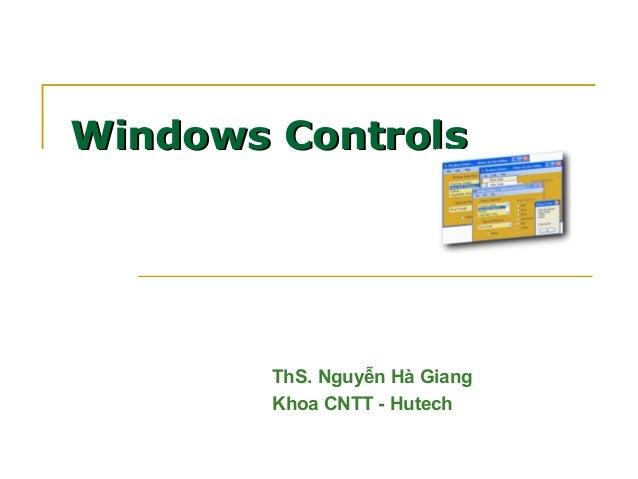 Windows Controls  ThS. Nguyễn Hà Giang Khoa CNTT - Hutech 1
