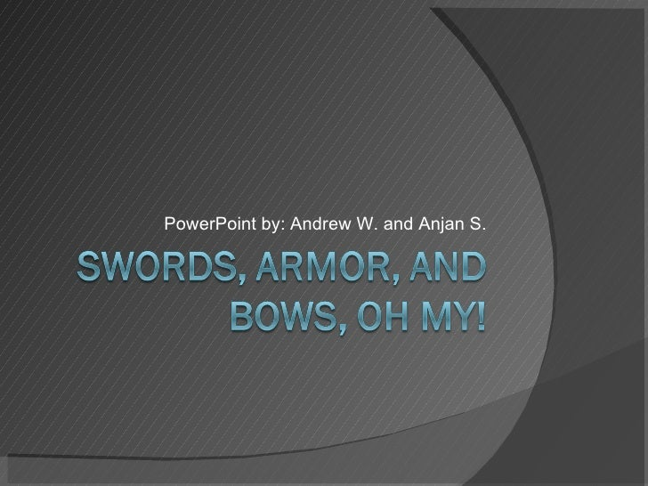 PowerPoint by: Andrew W. and Anjan S.