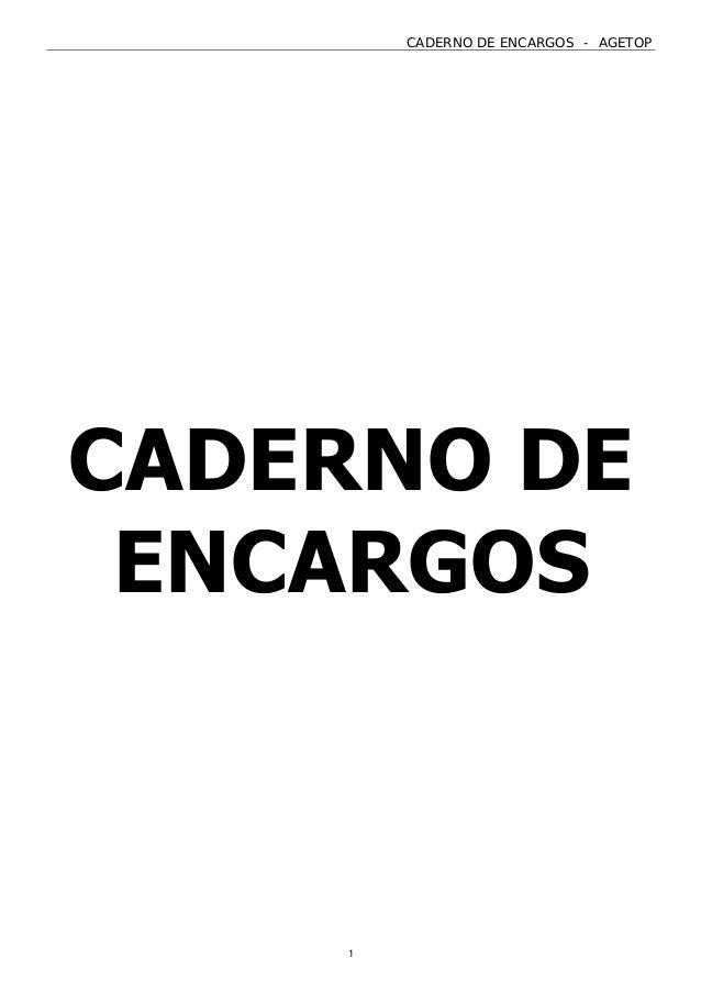 CADERNO DE ENCARGOS - AGETOP 1 CADERNO DE ENCARGOS