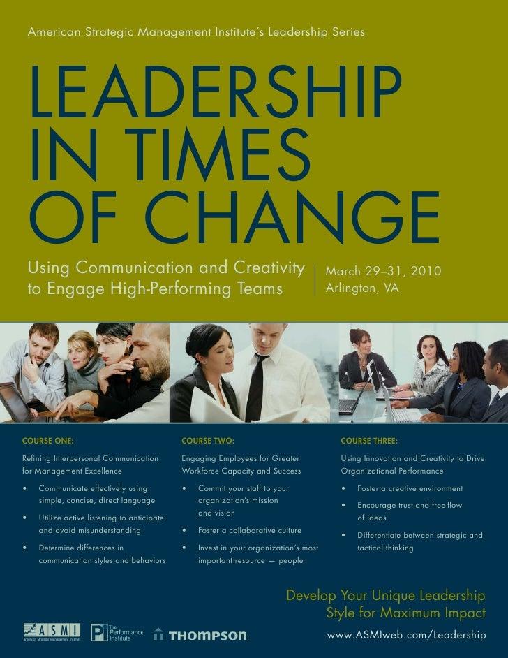 American Strategic Management Institute's Leadership Series             LEADERSHIP LEADERSHIP IN TIMES OF CHANGE: Using Co...