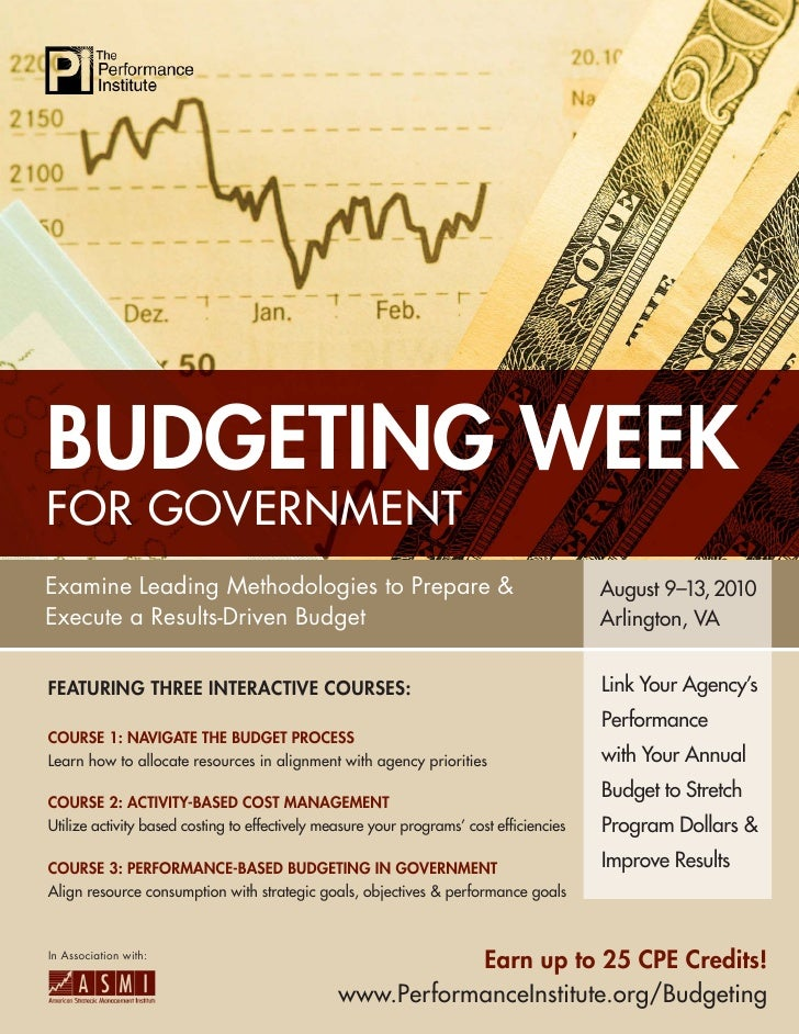 BUDGETING WEEK FOR GOVERNMENT Examine Leading Methodologies to Prepare &                                              Augu...