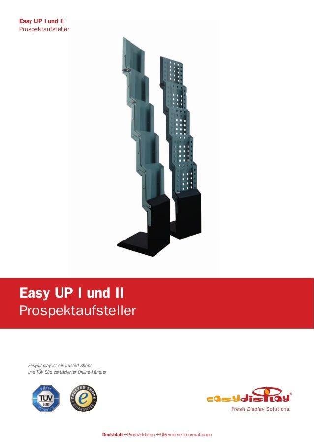 Easydisplay ist ein Trusted Shops und TÜV Süd zertifizierter Online-Händler Easy UP I und II Prospektaufsteller Deckblatt...