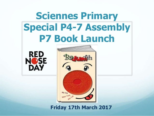 Sciennes Primary Special P4-7 Assembly P7 Book Launch Friday 17th March 2017