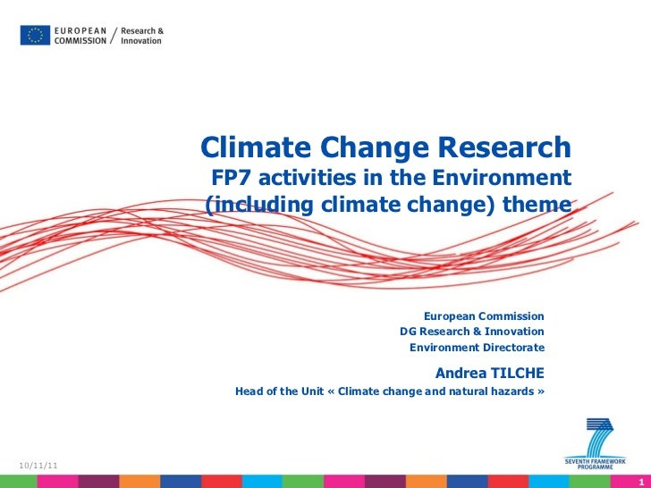 Climate Change Research FP7 activities in the Environment (including climate change) theme European Commission DG Research...