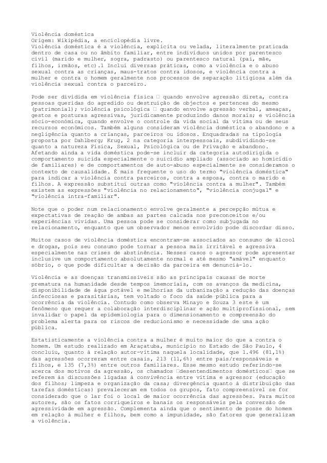 Violência doméstica  Origem: Wikipédia, a enciclopédia livre.  Violência doméstica é a violência, explícita ou velada, lit...