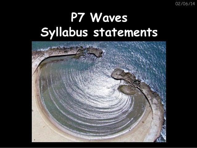 02/06/14  P7 Waves Syllabus statements