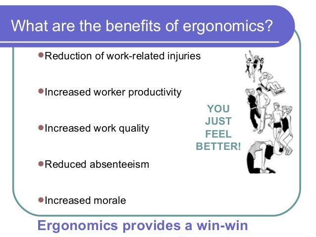 benefits of ergonomics in the workplace essay All exampleessayscom members take advantage of the following benefits:  ergonomics in the workplace the  ergonomics and severity for the workplace to.