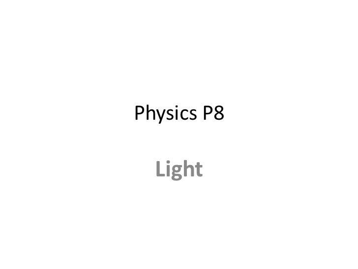 Physics P8  Light