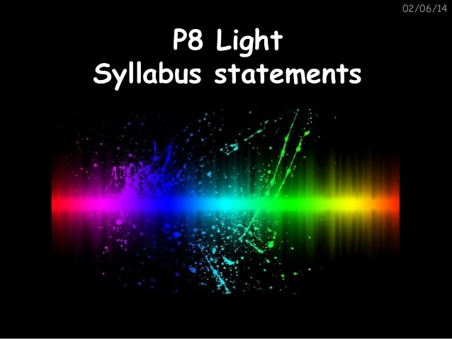 02/06/14  P8 Syllabus  Light statements
