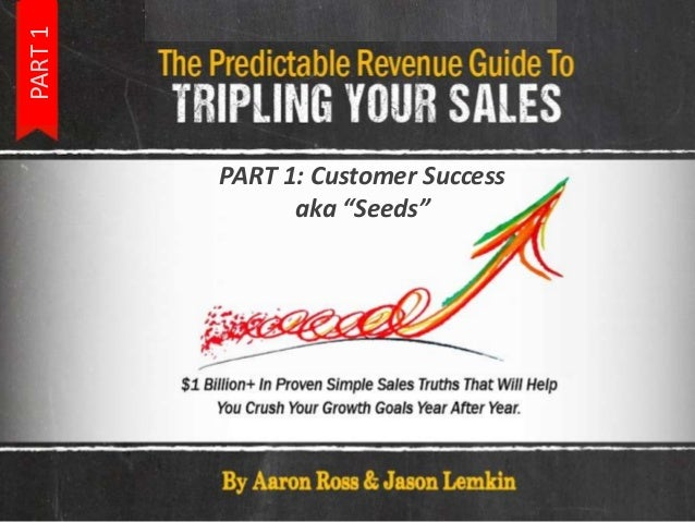 Predictable revenue guide to tripling your sales   complete, parts 1-4