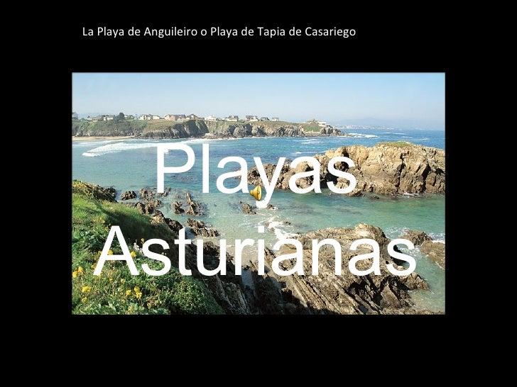 Playas Asturianas La Playa de Anguileiro o Playa de Tapia de Casariego