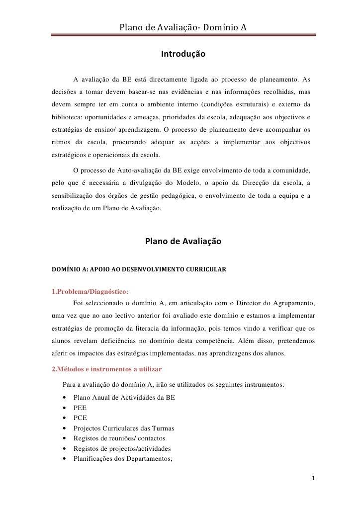 Plano de Avaliação- Domínio A                                           Introdução         A avaliação da BE está directam...