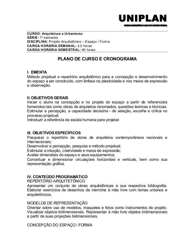 UNIPLAN CENTROUNIVERSITÁRIOPLANALTODODISTRITOFEDERAL CURSO: Arquitetura e Urbanismo SÉRIE: 1º semestre DISCIPLINA: Projeto...