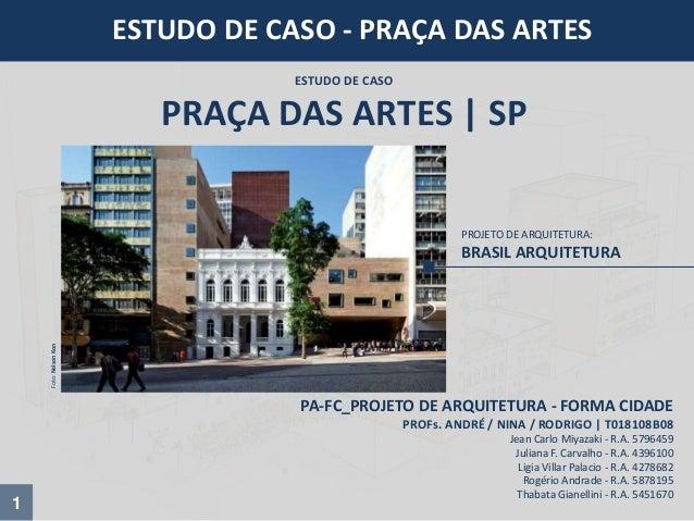 PA-FC_PROJETO DE ARQUITETURA - FORMA CIDADE PROFs. ANDRÉ / NINA / RODRIGO | T018108B08 Jean Carlo Miyazaki - R.A. 5796459 ...