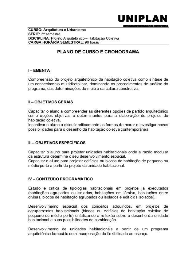 UNIPLAN CENTROUNIVERSITÁRIOPLANALTODODISTRITOFEDERAL CURSO: Arquitetura e Urbanismo SÉRIE: 3º semestre DISCIPLINA: Projeto...