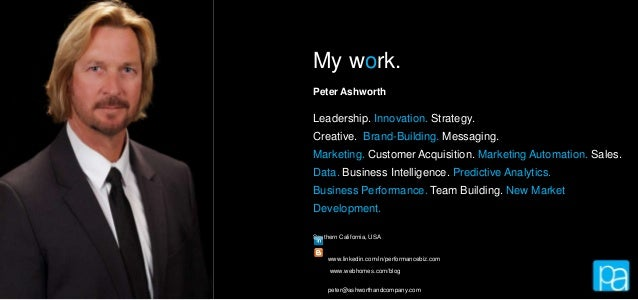 My work. Peter Ashworth Leadership. Innovation. Strategy. Creative. Brand-Building. Messaging. Marketing. Customer Acquisi...