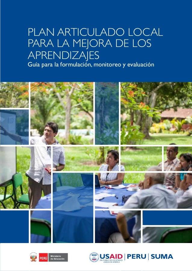 Plan articulado local para La mejora de los aprendizajes Guía para la formulación, monitoreo y evaluación Ministerio de Ed...