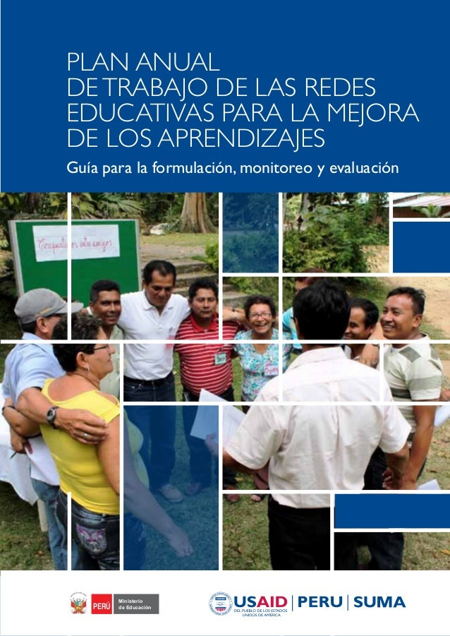 PLAN ANUAL DETRABAJO DE LAS REDES EDUCATIVAS PARA LA MEJORA DE LOS APRENDIZAJES Guía para la formulación, monitoreo y eval...