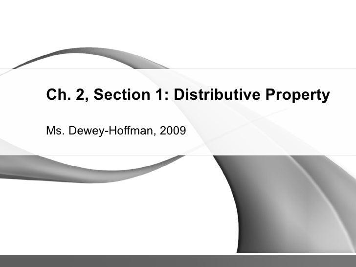 Ch. 2, Section 1: Distributive Property Ms. Dewey-Hoffman, 2009