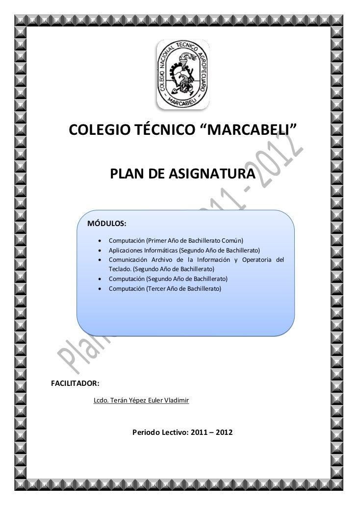 """COLEGIO TÉCNICO """"MARCABELI""""               PLAN DE ASIGNATURA         MÓDULOS:              Computación (Primer Año de Bac..."""