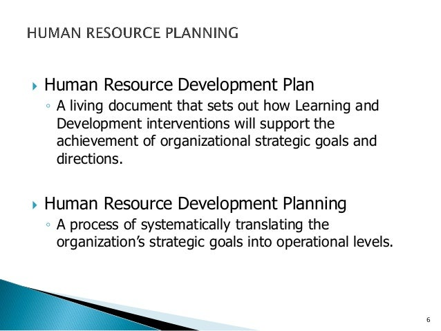human resource development In this lesson, you'll learn about human resources development, which is the  process of developing the knowledge, skills, education, and abilities.