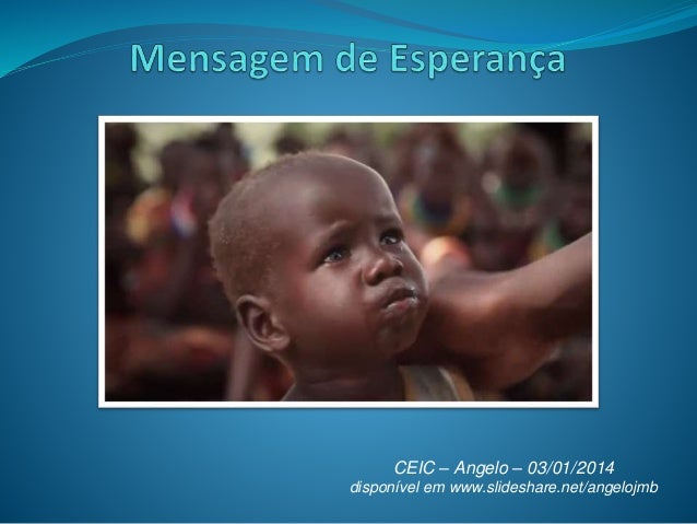 CEIC – Angelo – 03/01/2014 disponível em www.slideshare.net/angelojmb