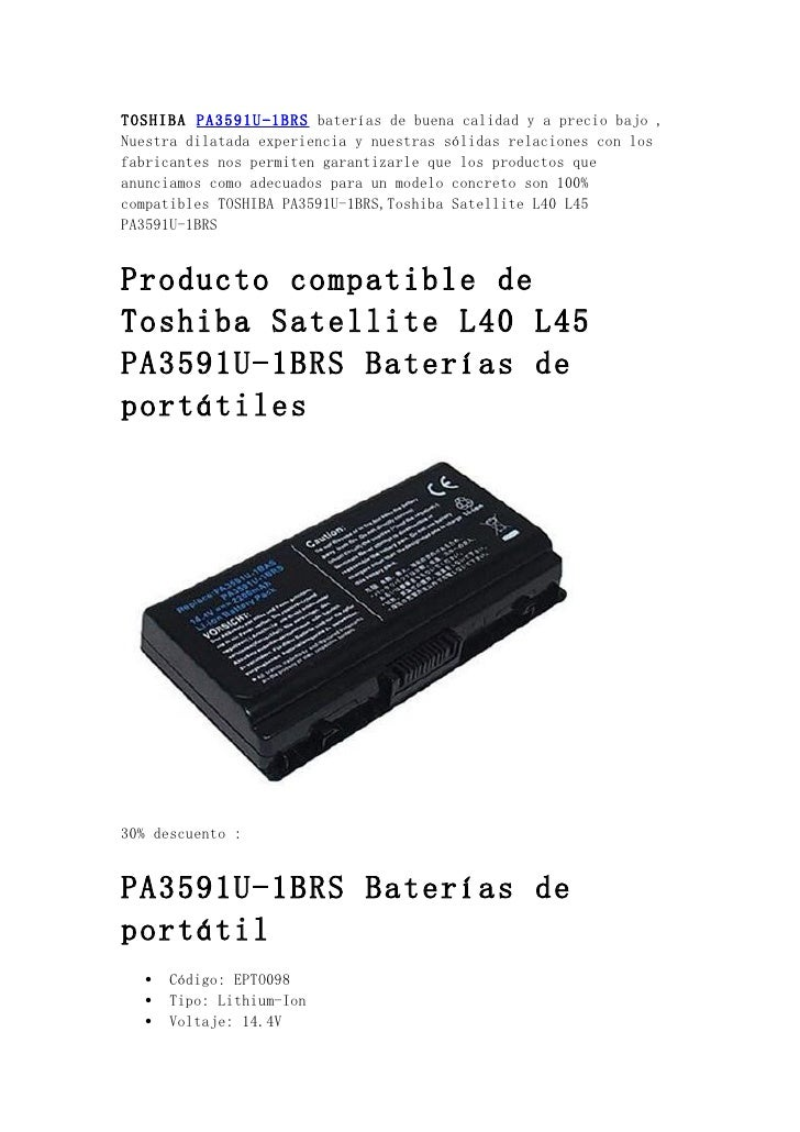 TOSHIBA PA3591U-1BRS baterías de buena calidad y a precio bajo ,Nuestra dilatada experiencia y nuestras sólidas relaciones...