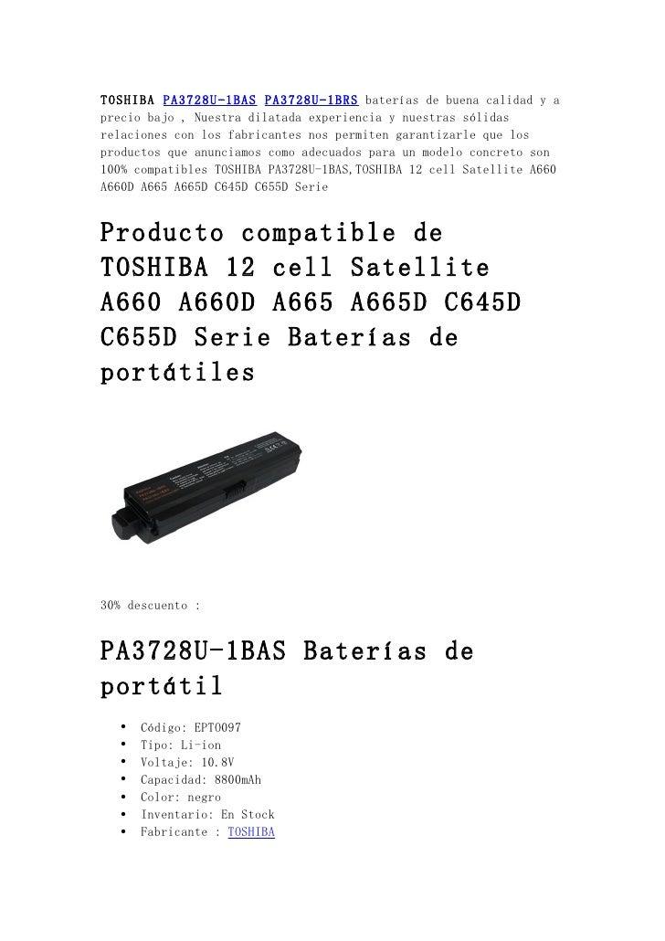 TOSHIBA PA3728U-1BAS PA3728U-1BRS baterías de buena calidad y aprecio bajo , Nuestra dilatada experiencia y nuestras sólid...