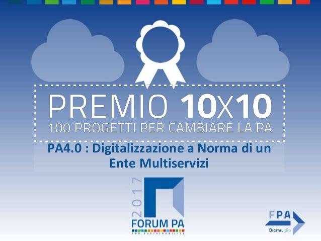 PA4.0 : Digitalizzazione a Norma di un Ente Multiservizi