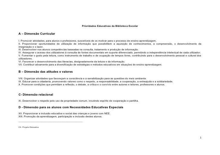 Prioridades Educativas da Biblioteca EscolarA – Dimensão CurricularI. Promover atividades, para alunos e professores, susc...