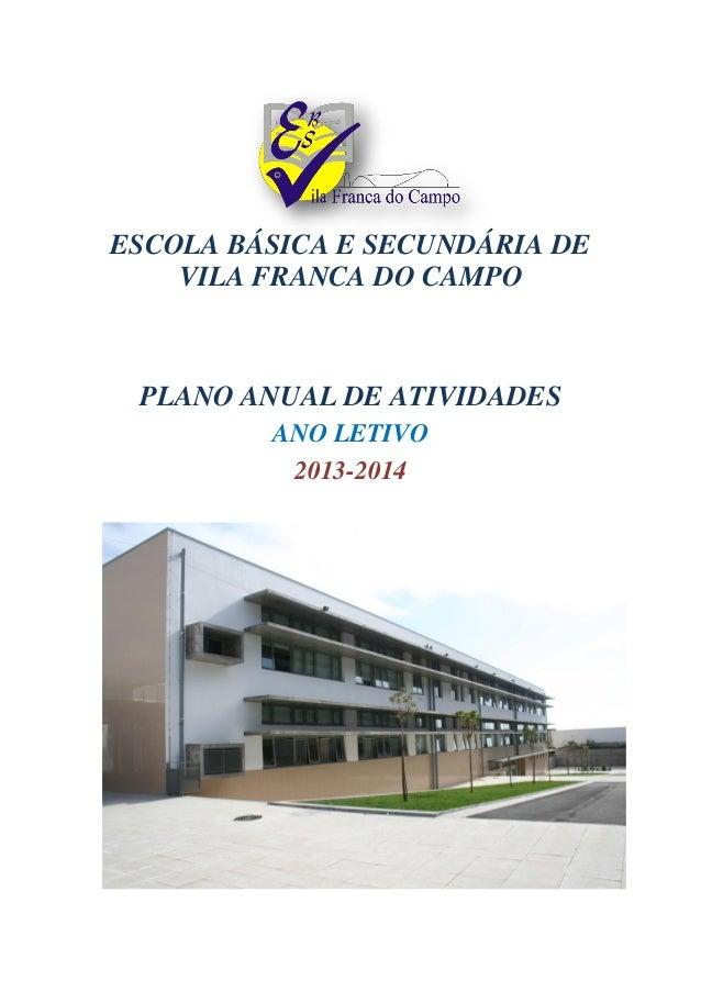 ESCOLA BÁSICA E SECUNDÁRIA DE VILA FRANCA DO CAMPO PLANO ANUAL DE ATIVIDADES ANO LETIVO 2013-2014