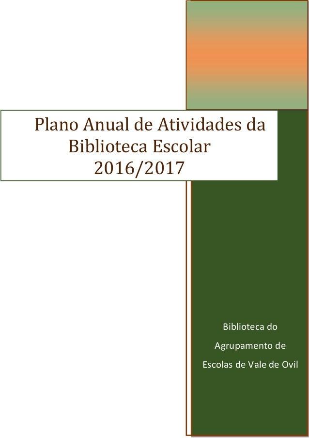 1 Biblioteca do Agrupamento de Escolas de Vale de Ovil Plano Anual de Atividades da Biblioteca Escolar 2016/2017