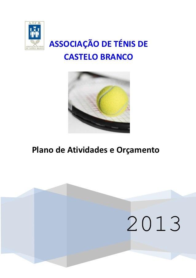 ASSOCIAÇÃO DE TÉNIS DE       CASTELO BRANCOPlano de Atividades e Orçamento                      2013
