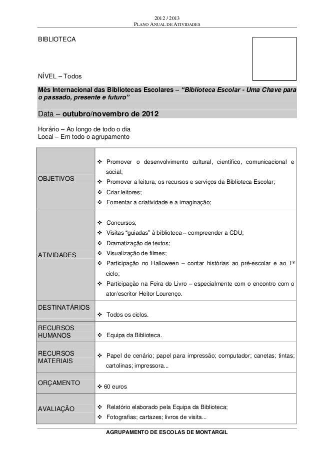 2012 / 2013PLANO ANUAL DE ATIVIDADESAGRUPAMENTO DE ESCOLAS DE MONTARGILBIBLIOTECANÍVEL – TodosMês Internacional das Biblio...