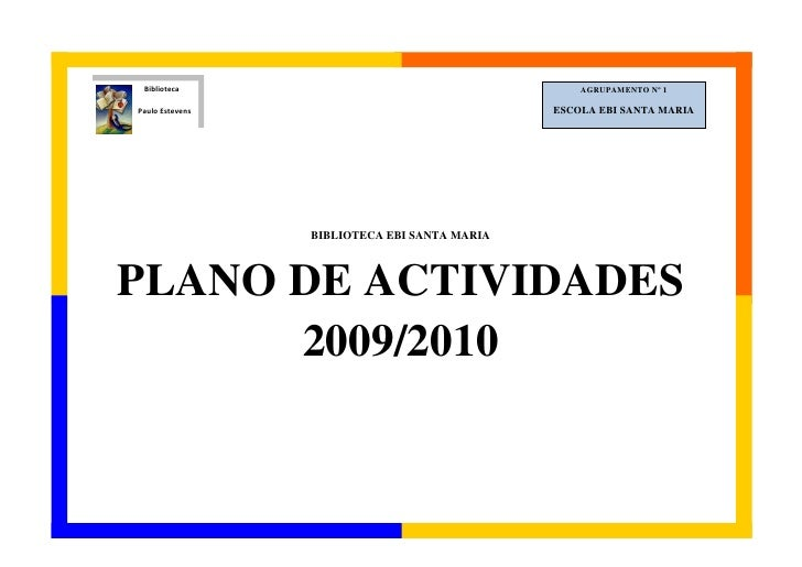 Biblioteca                                       AGRUPAMENTO Nº 1  Paulo Estevens                                ESCOLA EB...