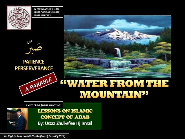 A PARABLE A PARABLE All Rights Reserved© Zhulkeflee Hj Ismail (2012) extracted from module: IN THE NAME OF ALLAH,IN THE NA...