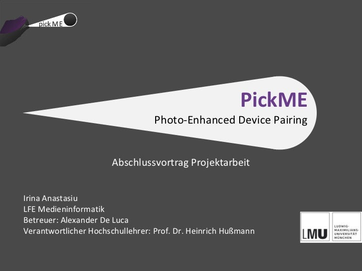 PickME                                 Photo-Enhanced Device Pairing                      Abschlussvortrag ProjektarbeitIr...