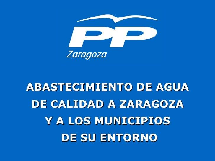 ABASTECIMIENTO DE AGUA DE CALIDAD A ZARAGOZA Y A LOS MUNICIPIOS DE SU ENTORNO