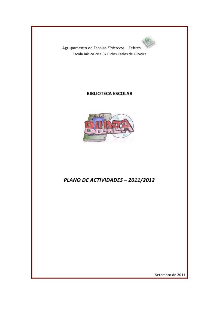Agrupamento de Escolas Finisterra – Febres     Escola Básica 2º e 3º Ciclos Carlos de Oliveira             BIBLIOTECA ESCO...