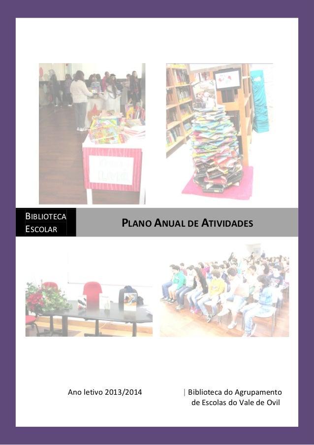 BIBLIOTECA ESCOLAR  PLANO ANUAL DE ATIVIDADES  Ano letivo 2013/2014  | Biblioteca do Agrupamento de Escolas do Vale de Ovi...