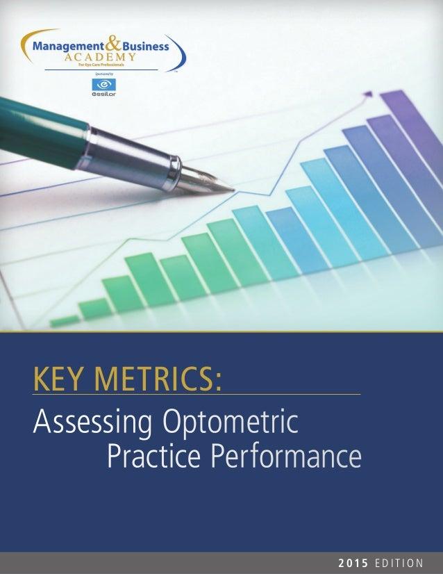 TM KEY METRICS: Assessing Optometric Practice Performance 2 015 E D I T I O N