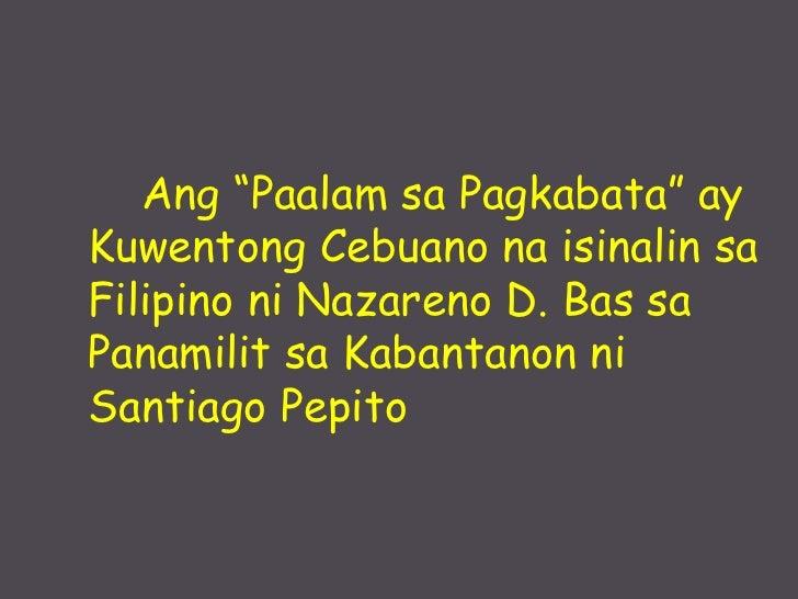 """Ang """"Paalam sa Pagkabata"""" ay Kuwentong Cebuano na isinalin sa Filipino ni Nazareno D. Bas sa Panamilit sa Kabantanon ni  S..."""