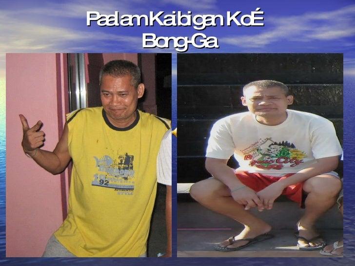 Paalam Kaibigan Ko… Bong-Ga