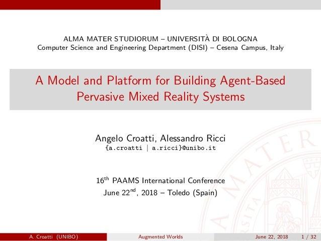 ALMA MATER STUDIORUM – UNIVERSIT`A DI BOLOGNA Computer Science and Engineering Department (DISI) – Cesena Campus, Italy A ...