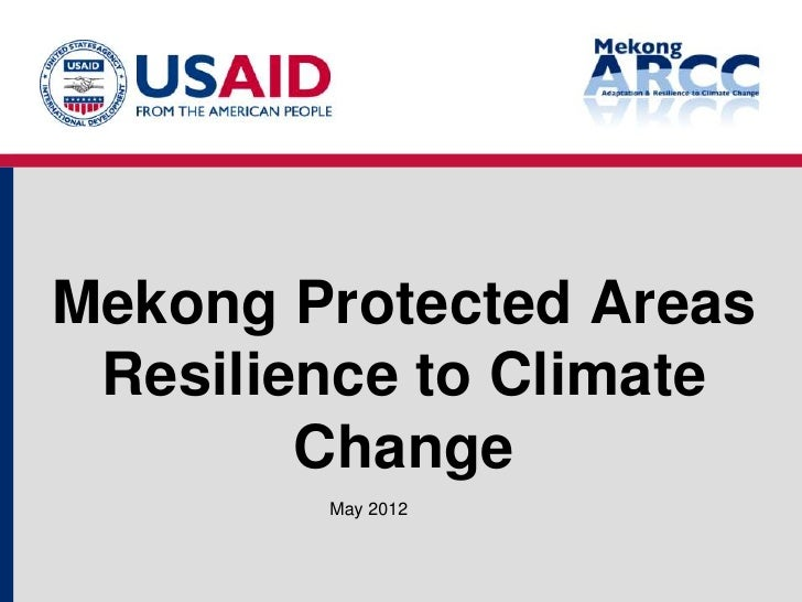 Mekong Protected Areas Resilience to Climate        Change        May 2012