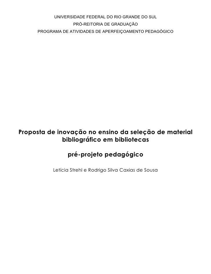 UNIVERSIDADE FEDERAL DO RIO GRANDE DO SUL                  PRÓ-REITORIA DE GRADUAÇÃO     PROGRAMA DE ATIVIDADES DE APERFEI...