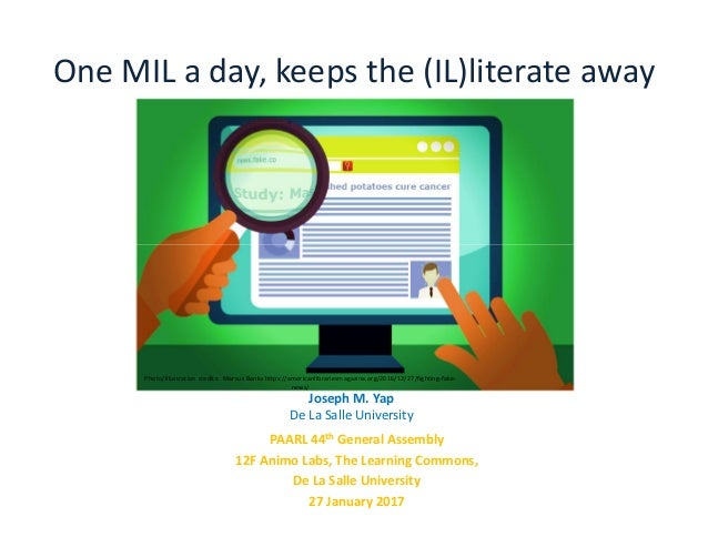 One MIL a day, keeps the (IL)literate away PAARL 44th General Assembly 12F Animo Labs, The Learning Commons, De La Salle U...