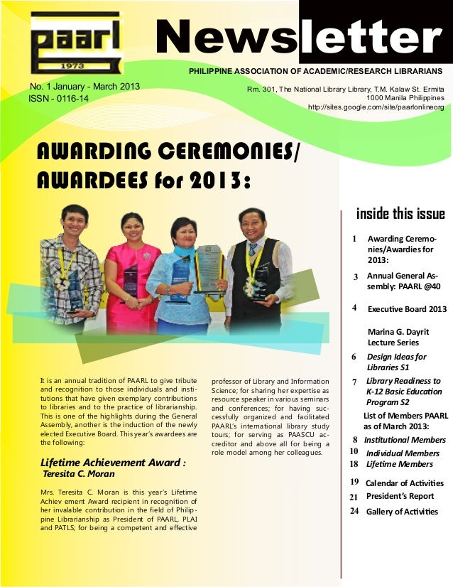 Newsletter  PHILIPPINE ASSOCIATION OF ACADEMIC/RESEARCH LIBRARIANS  No. 1 January - March 2013 ISSN - 0116-14  Rm. 301, Th...